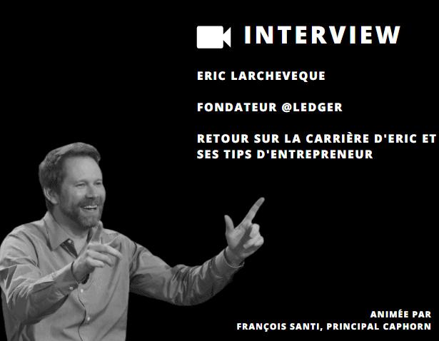 Coup de poker avec Eric Larchevêque, CEO de LEDGER